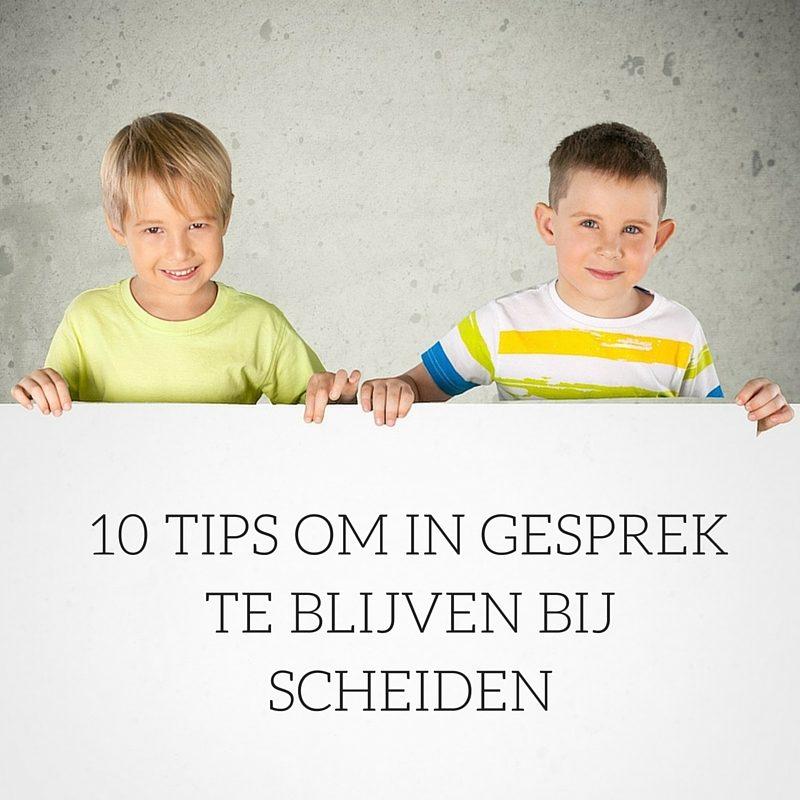 10 TIPS OM IN GESPREK TE BLIJVEN BIJ SCHEIDEN
